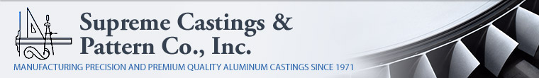 Supreme Castings & Pattern Co., Inc. | Manufacturing Precision and Premium Quality Aluminum Castings Since 1971